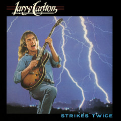 Strikes Twice - Larry Carlton