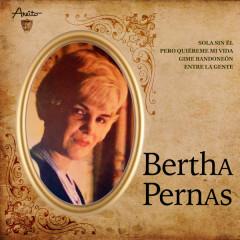 Bertha Pernas (Remasterizado) - Bertha Pernas