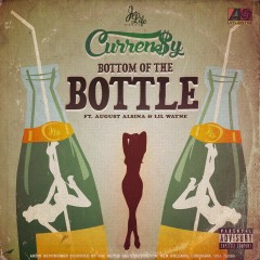 Bottom of the Bottle (feat. August Alsina & Lil Wayne) - Curren$y, August Alsina, Lil Wayne
