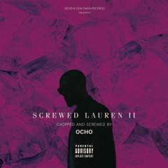 Screwed Lauren 2 (C&S Ocho Remix)
