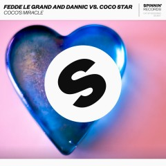 Coco's Miracle - Fedde Le Grand, Dannic, Coco Star