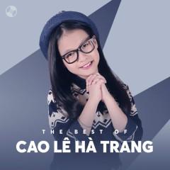 Những Bài Hát Hay Nhất Của Cao Lê Hà Trang - Cao Lê Hà Trang