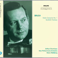 Bruch: Violin Concerto No.1; Scottish Fantasia - Arthur Grumiaux, New Philharmonia Orchestra, Heinz Wallberg