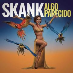 Algo Parecido (Single) - Skank