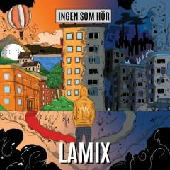 Ingen som hör - EP - Lamix