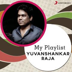 My Playlist: Yuvanshankar Raja - Yuvanshankar Raja