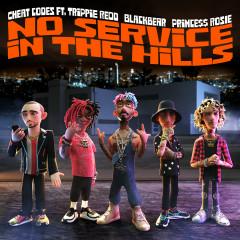 No Service In The Hills (feat. Trippie Redd, Blackbear, PRINCE$$ ROSIE) - Cheat Codes, BlackBear, PRINCE$$ ROSIE, Trippie Redd