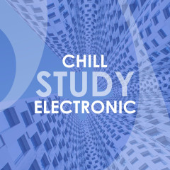 Chill Study Electronic - Various Artists