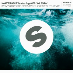 Won't Stop (feat. Kelli-Leigh) [Bob Sinclar & The Cube Guys Remix] - Watermat, Kelli-Leigh