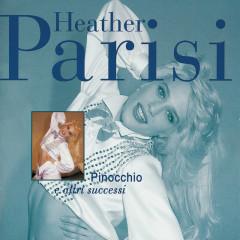 Pinocchio E Altri Successi - Heather Parisi