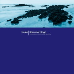 Beau Mot Plage (Freeform Reform, Onionz & Original Versions) - Isoleé