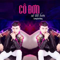 Cô Đơn Sẽ Tốt Hơn (EP) - Lương Gia Hùng