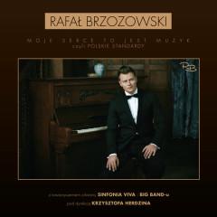 Moje Serce To Jest Muzyk, Czyli Polskie Standardy - Rafał Brzozowski