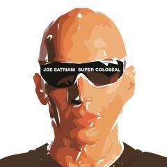 Super Colossal - Joe Satriani