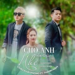 Chờ Anh Em Nhé (Single) - Châu Khải Phong, Thành Nam