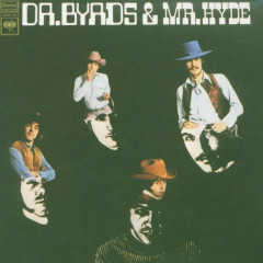 Dr. Byrds And Mr. Hyde - The Byrds
