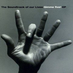 Gimme Five EP - The Soundtrack of Our Lives