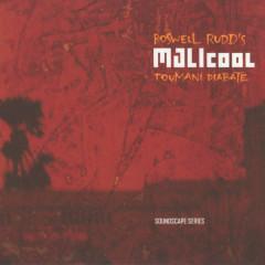 Malicool - Roswell Rudd, Toumani Diabate