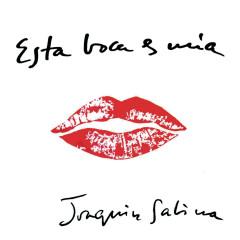 Esta Boca Es Mia - Joaquín Sabina