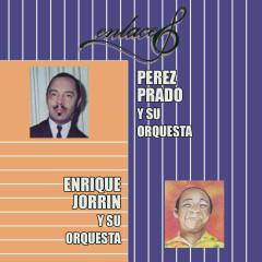 Enlaces Pérez Prado y Su Orquesta - Enrique Jorrín y Su Orquesta - Perez Prado, Enrique Jorrín