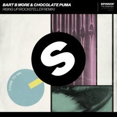 Rising Up (Rockefeller Remix) - Bart B More, Chocolate Puma
