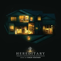Hereditary (Original Motion Picture Soundtrack) - Colin Stetson