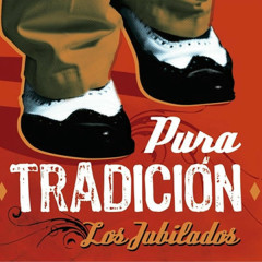 Pura Tradicíon (Remasterizado) - Los Jubilados