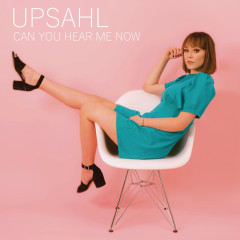 Can You Hear Me Now - UPSAHL