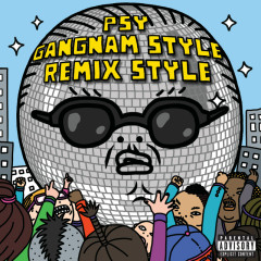 Gangnam Style (강남스타일) (Remix Style EP (Explicit Version))