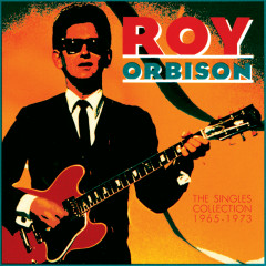 The Singles Collection (1965-1973) - Roy Orbison