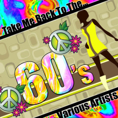 Take Me Back to The...60's - Various Artists