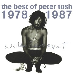 The Best Of Peter Tosh 1978-1987 - Peter Tosh