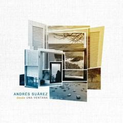 Desde una Ventana - Andrés Súarez