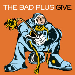 Give - The Bad Plus