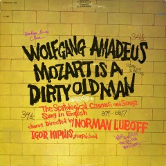 Wolfgang Amadeus Mozart Is a Dirty Old Man (The Scatological Canons and Songs Sung In English) - The Norman Luboff Choir, Igor Kipnis