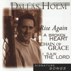 Signature Songs - Dallas Holm