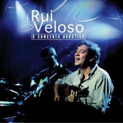 O Concerto Acústico (Live) - Rui Veloso