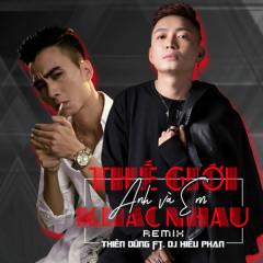 Thế Giới Anh Và Em Khác Nhau (Remix) (Single) - Thiên Dũng, DJ Phan Hiếu