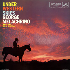 Under Western Skies - George Melachrino And His Orchestra