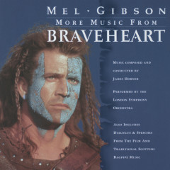 More Music from Braveheart - London Symphony Orchestra, James Horner