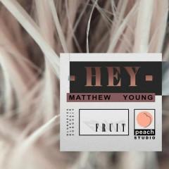 Hey - Matthew Young
