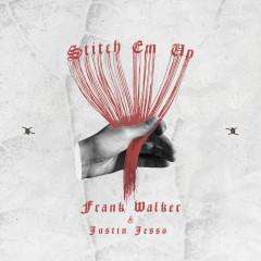 Stitch Em Up - Frank Walker, Justin Jesso