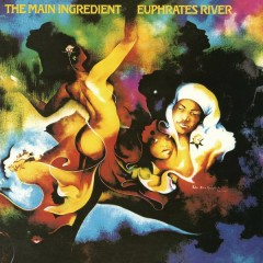 Euphrates River (Bonus Track Version) - The Main Ingredient