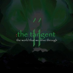 The World That We Drive Through - The Tangent