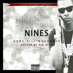 Gone Till November - Nines