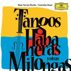 Tangos, Habaneras Y Otras Milongas - Rosa Torres-Pardo, Cuarteto Assai