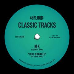 Love Changes (feat. Alana) [MK & MAW Mixes] - MK, Alana