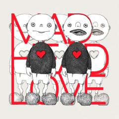MAD HEAD LOVE / POPPIN' APATHY