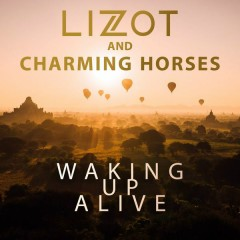 Waking Up Alive (Single) - LIZOT, Charming Horses