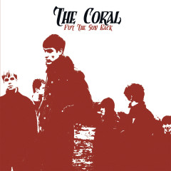 Put The Sun Back - The Coral